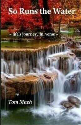 So Runs the Water: life's journey, in verse (Paperback or Softback)