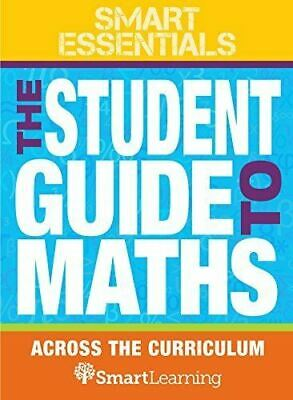 The Student Guide to Maths Across the Curriculum (Smart Essentials), Richard Per