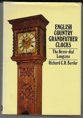 English Country Grandfather Clocks The Brass Dial Longcase by Barder 1st Ed BOOK