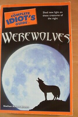 The Complete Idiot's Guide to Werewolves 2009 PB Nathan Robert Brown VG Cond
