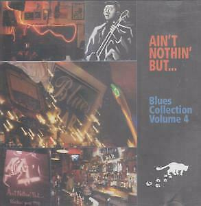 BLUES COLLECTION VOLUME 4 Various CD UK Ain't Nothing But 19 Track Compilation