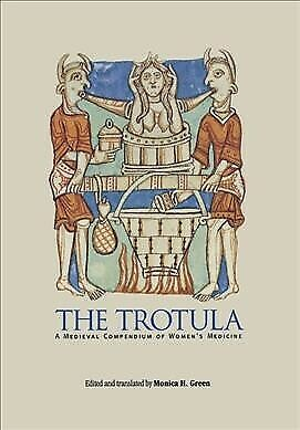 Trotula : A Medieval Compendium of Woman's Medicine, Hardcover by Green, Moni...