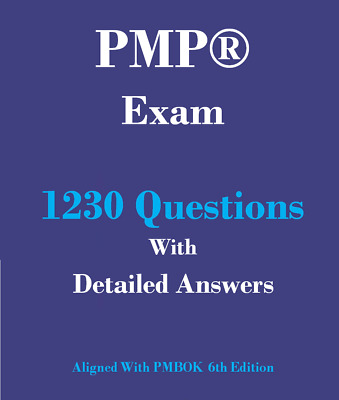PMP Exam 1230 Questions With Detailed Answers Aligned with PMBOK 6th Sixth Editi