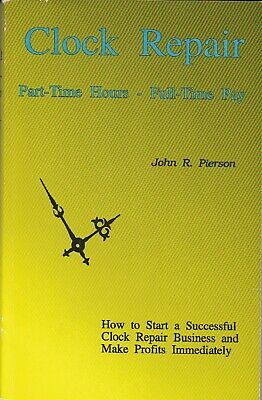 Clock Repair- Part-Time Hours - Full-Time Pay, Like New Books Shipping Free!