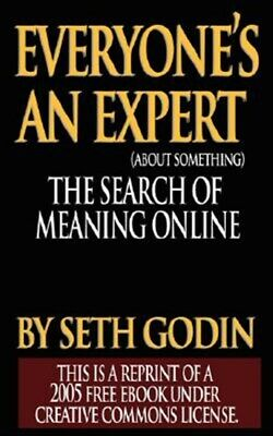 Everyone Is an Expert, Paperback by Godin, Seth, Brand New, Free shipping in ...