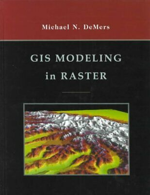 Gis Modeling in Raster, Hardcover by Demers, Michael N., Acceptable Condition...