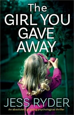 The Girl You Gave Away: An absolutely gripping psychological thriller (Paperback