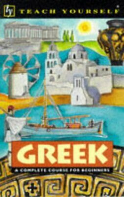 (Very Good)-Greek: A Complete Course for Beginners (Teach Yourself) (Paperback)-