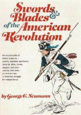 Swords and Blades of the American Revolution by Frank J. Kravic and George C. Ne