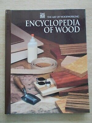 Time Life Books~The Art of Woodworking~Encyclopedia of Wood~144p Spiral-Bound HB