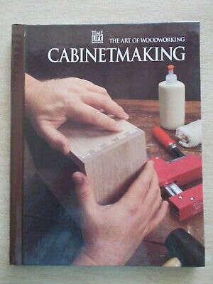 Time Life Books~The Art of Woodworking~Cabinetmaking~144pp Spiral-Bound HB