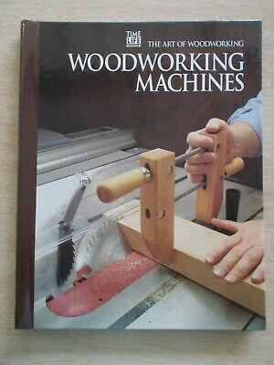 Time Life Books~The Art of Woodworking~Woodworking Machines~144p Spiral-Bound HB