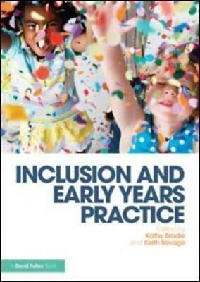 Inclusion and Early Years Practice by Kathy Brodie (editor), Keith Savage (ed...