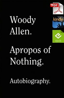Apropos Of nothing By Woody Allen Autobiography [pdғ-ερυв] DIGITAL VERSION