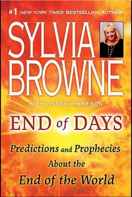 End of Days: Predictions and Prophecies About the End of the World by Sylvia