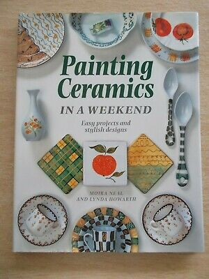Painting Ceramics in a Weekend~Easy Projects & Stylish Designs~80pp HBWC