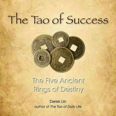 Tao of Success : The Five Ancient Rings of Destiny, Paperback by Lin, Derek, ...
