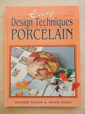 Easy Design Techniques for Porcelain~Tailor & Jones~China Painting~88pp H/B~1993