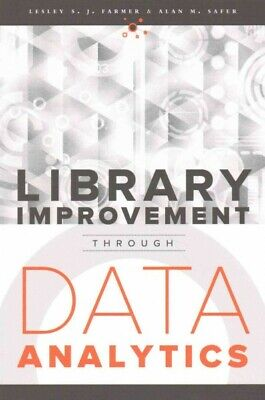 Library Improvement Through Data Analytics, Paperback by Farmer, Lesley S. J....