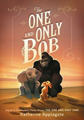 The One and Only Bob by Katherine Applegate: New