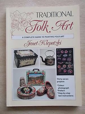 Traditional Folk Art~Janet Klepatzki~37 Projects~Step-By-Step~Patterns~112pp P/B