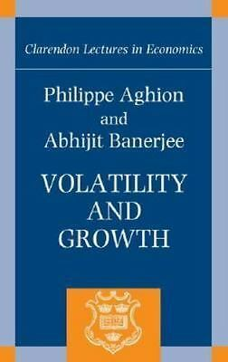 Volatility and Growth: By Aghion, Phillipe, Banerjee, Abhijit