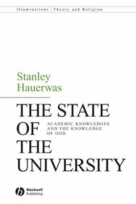 State of the University : Academic Knowledge and the Kowledge of God, Paperba...