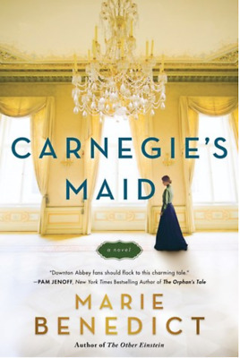 Carnegie's Maid by Marie Benedict (EPUB.PDF.MOBI)