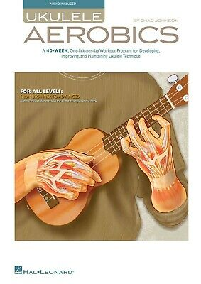 Ukulele Aerobics: For All Levels, from Beginner to Advanced + Audio
