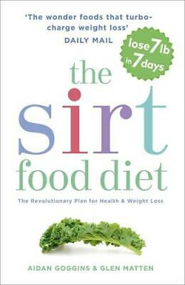 The Sirtfood Diet: The Revolutionary Plan for Health and Weight Loss by Aidan...