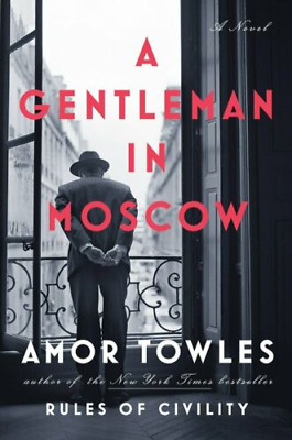 A Gentleman in Moscow: A Novel by Amor Towles  | E-Edition (P.D.F, MOBI, EPUB)