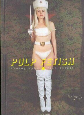 Pulp Fetish : Photographs - Fred Berger, Hardcover by Berger, Fred (PHT), Bra...
