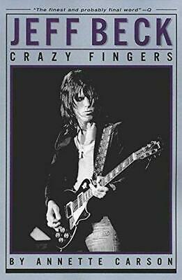 Jeff Beck Crazy Fingers, Carson, Annette, Good Condition Book, ISBN 0879306327