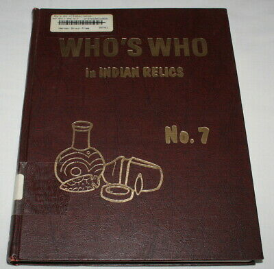 Who's Who in Indian Relics No. 7 first edition 1988 book ben w. thompson