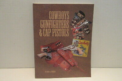 Television's Cowboys Gunfighters & Cap Pistols by Rudy A. D'Angelo 1999