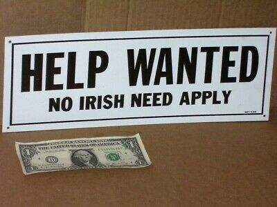 NO IRISH --- Help Wanted --- EMPLOYMENT OFFICE --- Unusual SIGN ---- Ireland USA