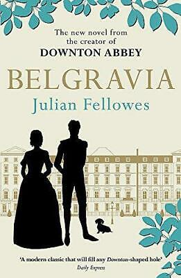 Julian Fellowes's Belgravia: Now a major TV series, from the creator of DOWNTON