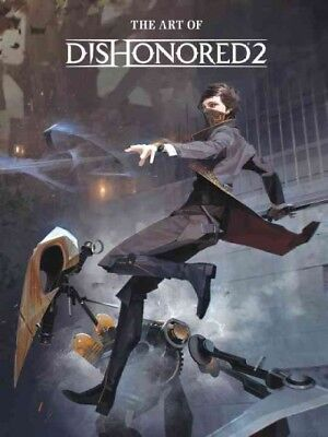 Art of Dishonored 2, Hardcover by Bethesda Softworks LLC (COR), Brand New, Fr...