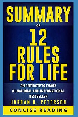Summary of 12 Rules for Life: An Antidote to Chaos By Jordan B. Peterson by Read