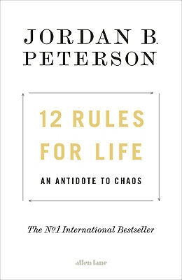 12 Rules for Life  An Antidote to Chaos- Jordan B. Peterson