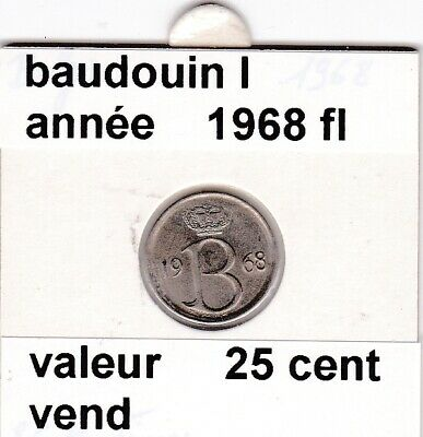 FB 3 )pieces de baudouin I  25 cent   1968  belgie