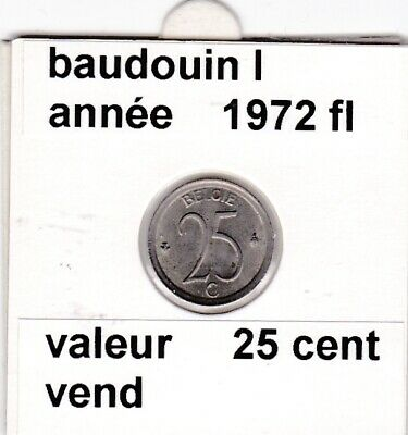 FB 3 )pieces de baudouin I  25 cent   1972  belgie