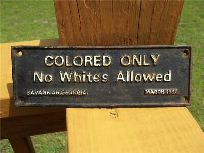 Old Cast Iron Segregation Sign Colored Only No Whites Allowed 1930 Savannah Ga.