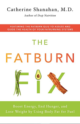 The Fatburn Fix By Catherine Shanahan, M.D. ✉📥 [P.D.F]