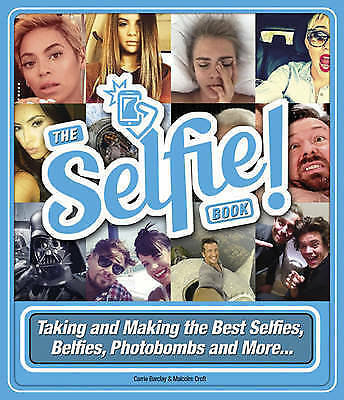 The Selfie Book by Malcolm Croft,Carrie Barclay, NEW Book, FREE & FAST Delivery,