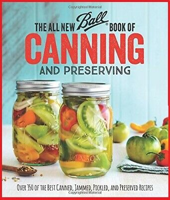 The All New Ball Book Of Canning And Preserving: Over 350 of the Best 🔥 [P.D.F]