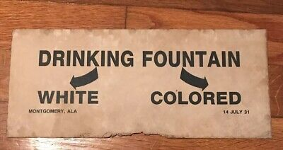 Drinking Fountain-Jim Crow Sign White/colored Alabama 1931  Paper