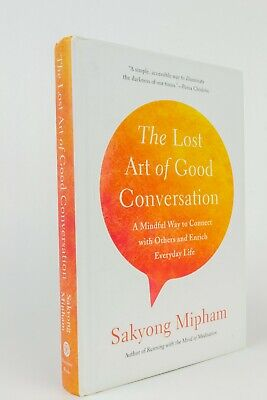 The Lost Art of Good Conversation: A Mindful Way to Connect with Others...