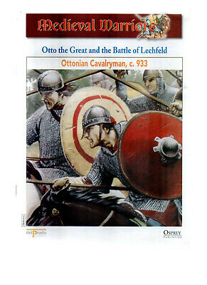 Medieval Warriors. Otto the Great & the Battle of Lechfeld C.933
