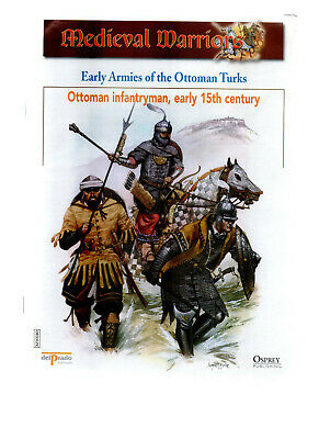 Medieval Warriors. Early Armies of the Ottoman Turks.  Infantryman 15th Cent.